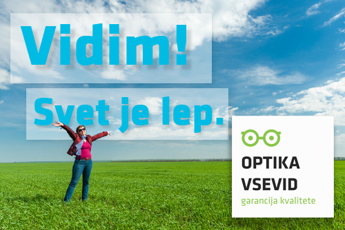 Optika Vsevid - Garancija kvalitete.
